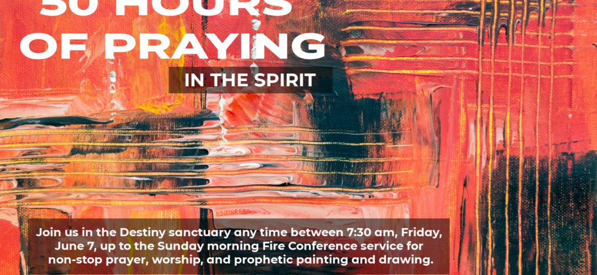 50 Hours of Praying in the Spirit