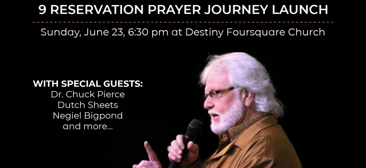 9 Reservation Prayer Journey Launch