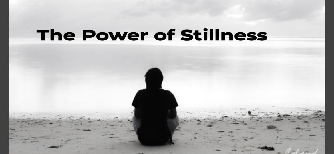 The Power of Stillness Title Graphic